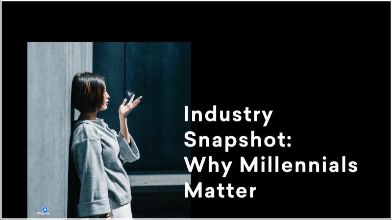 Why millennials matter
