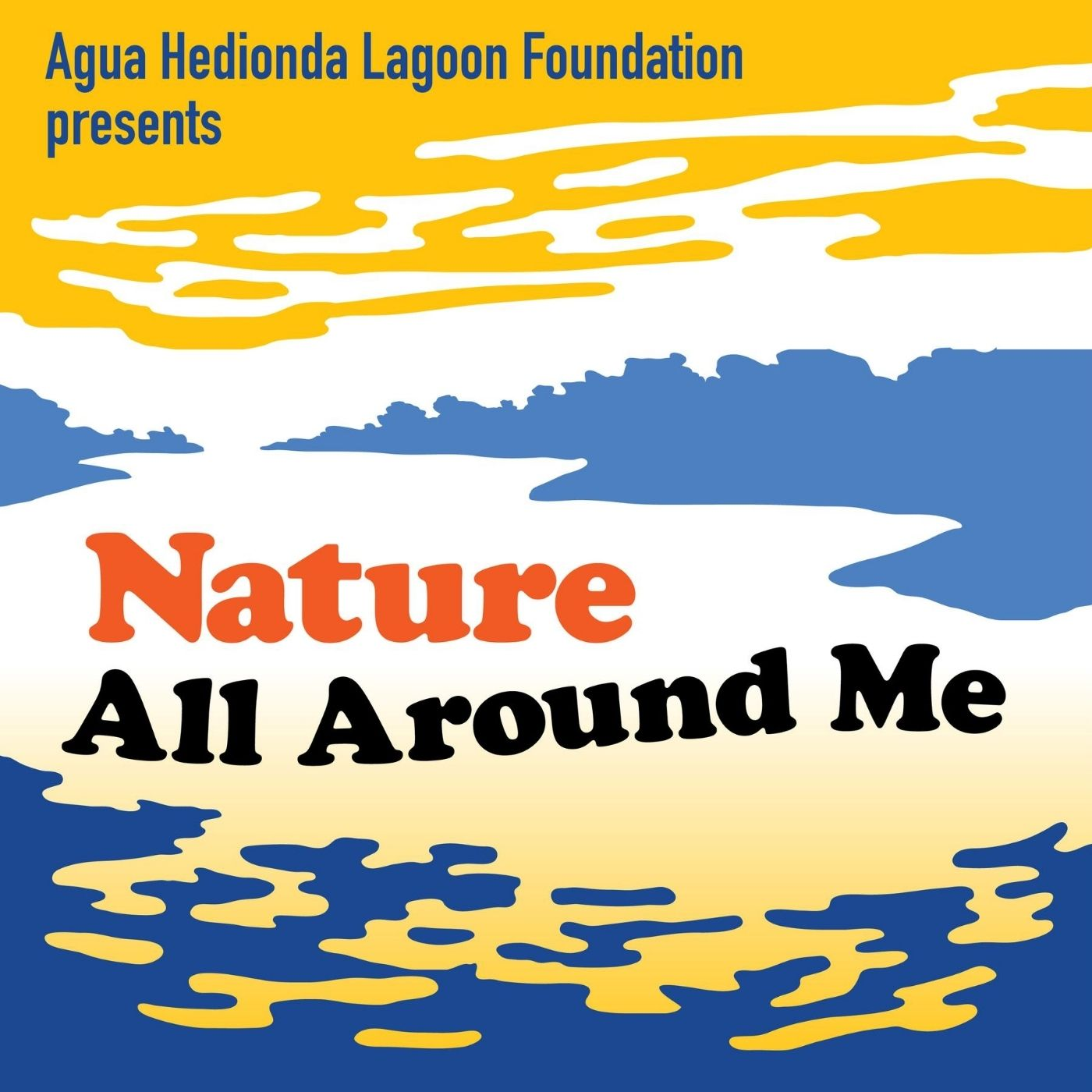 "The ""Nature all Around Me"" podcast invites persons of all ages and backgrounds to ground themselves in the environment that the Agua Hedionda Lagoon provides through experiential learning."