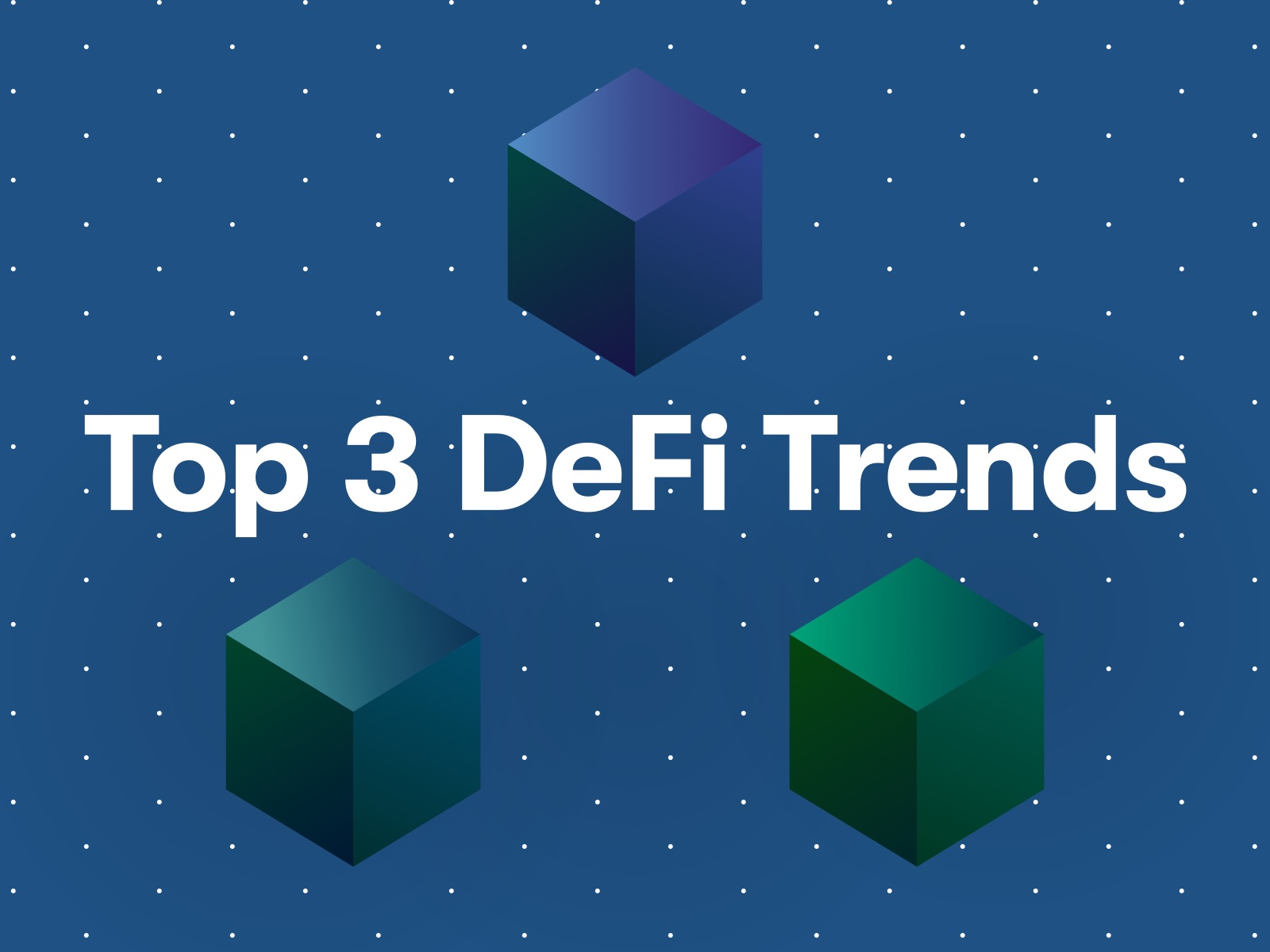 Top 3 DeFi Trends