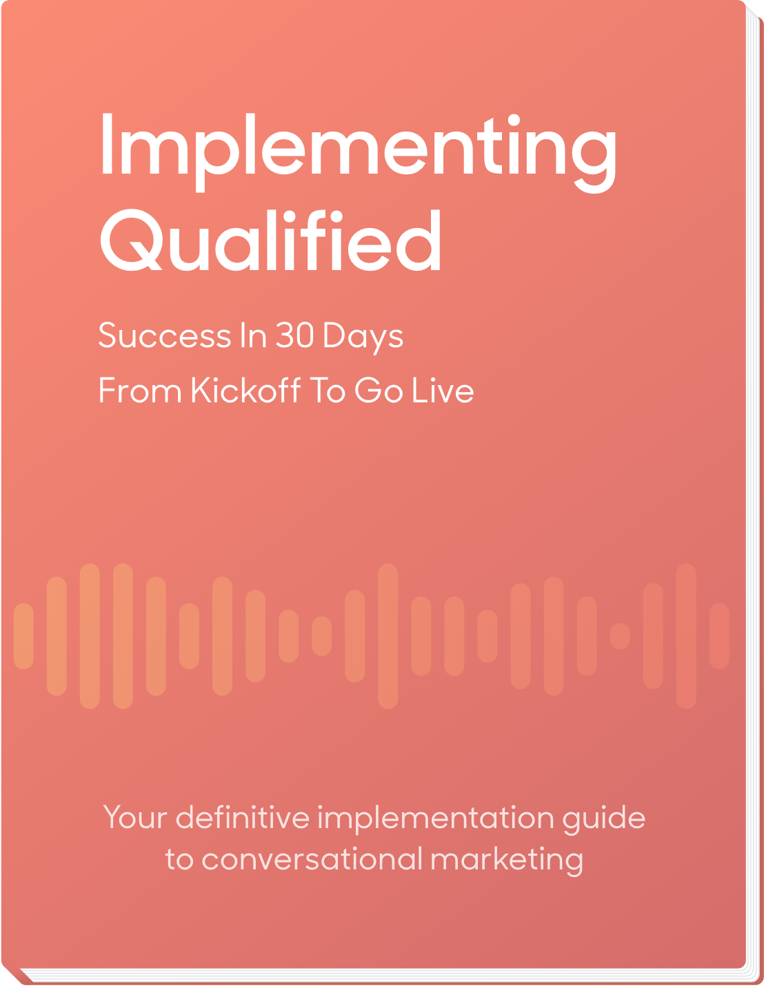 Implementing Qualified, Form Kickoff to Go-Live, Your Definitive Implementation Guide to Conversational Marketing