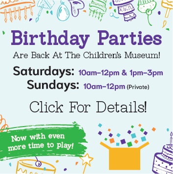 Birthday parties are back for Saturdays and Sundays at the museum!