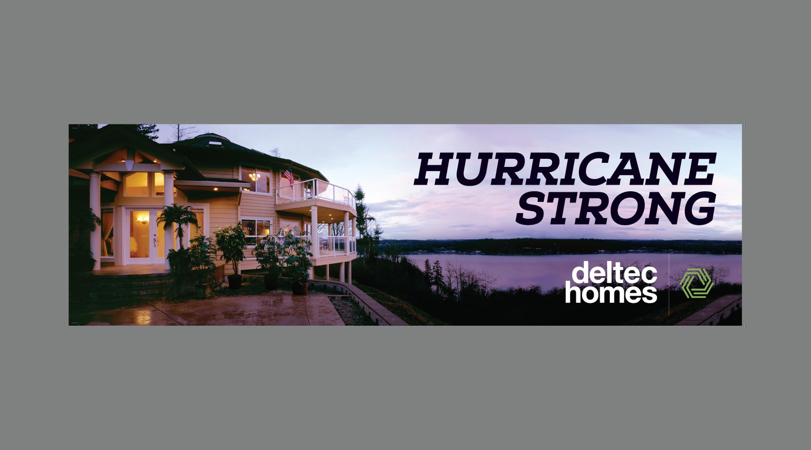 Deltec Homes billboard Advertisement for Hurricane strong design
