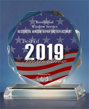Residential Window Service won Best of 2019 for Residential Window Repair and Replacement in Broken Arrow