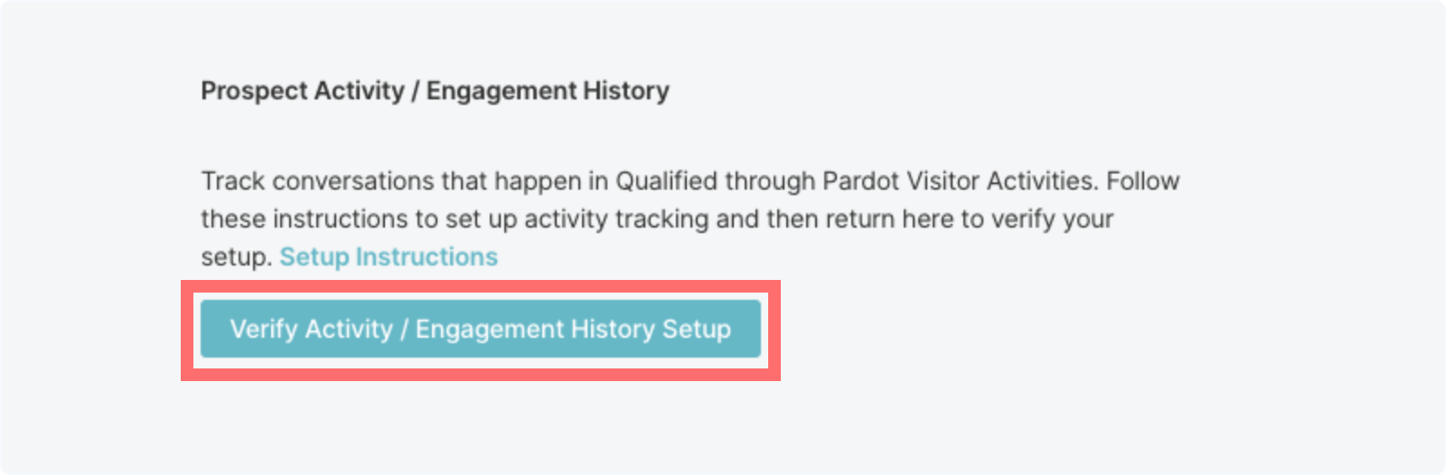 Go back to the Pardot Connection Settings in Qualified to verify your setup