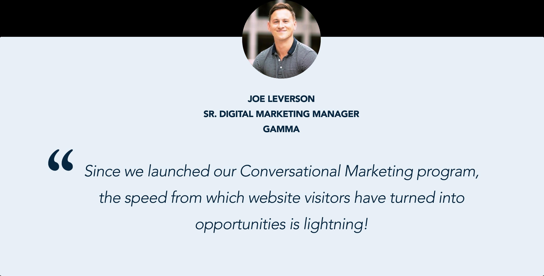 Salesforce Pardot Customer Joe Leverson has seen immediate success from Qualified's Conversational Marketing solution