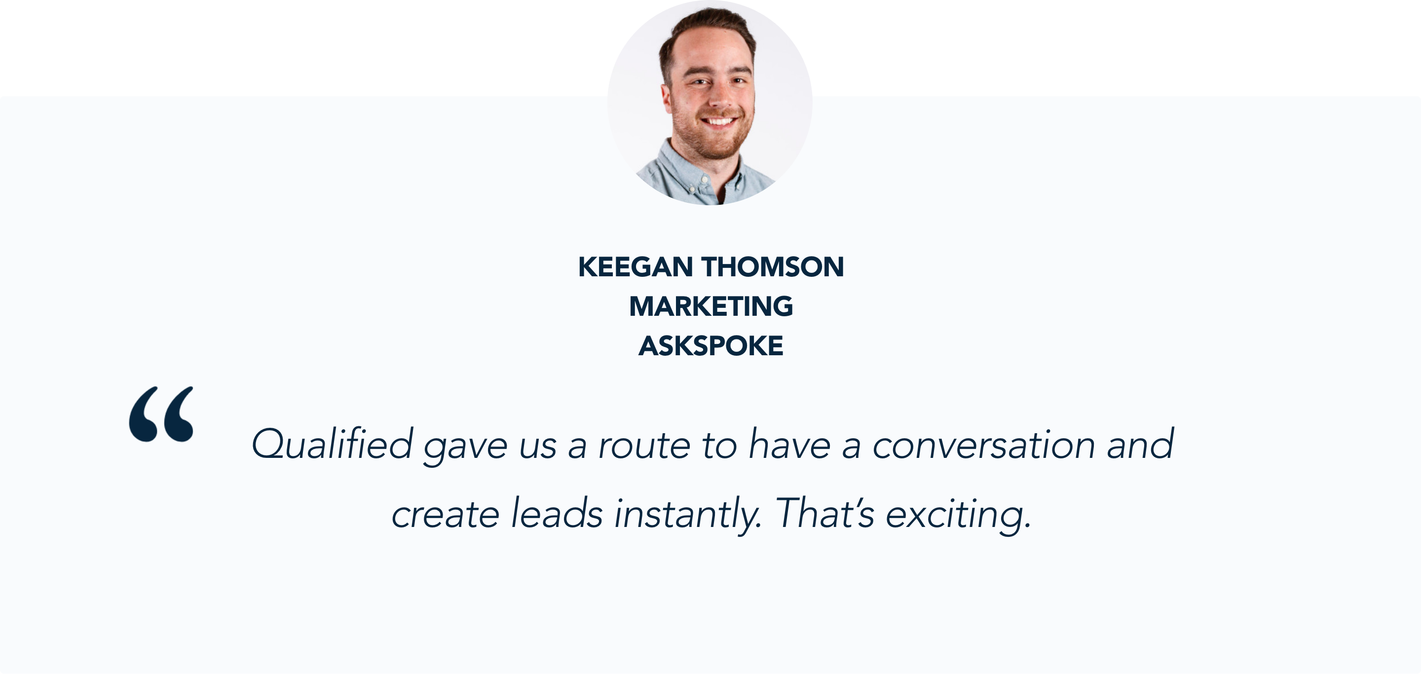 Keegan Thompson, Marketing at askSpoke, shares his experience with Qualified's Conversational Marketing application