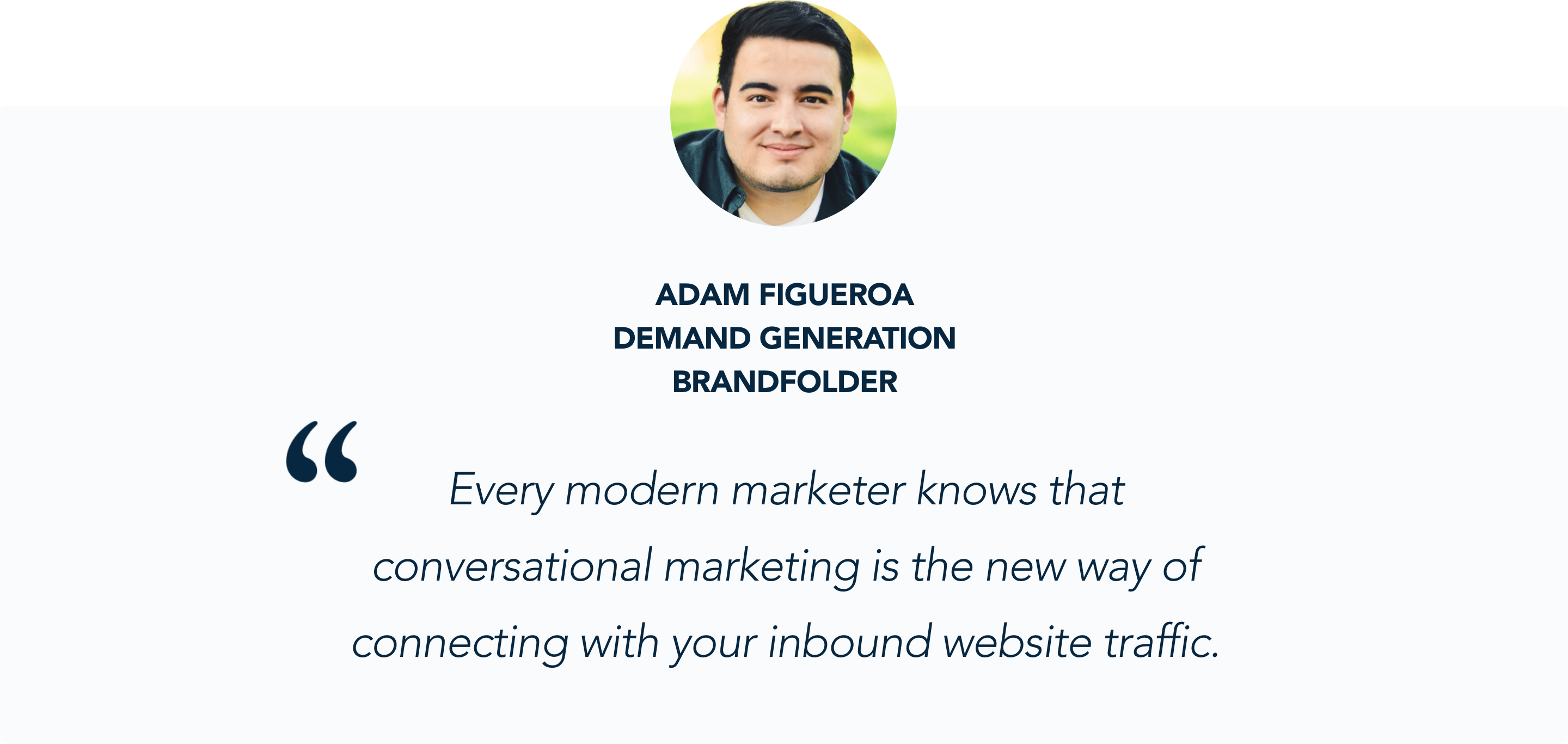 Adam Figueroa, Demand Generation at Brandfolder, shares is experience with Qualified's Conversational Marketing Platform