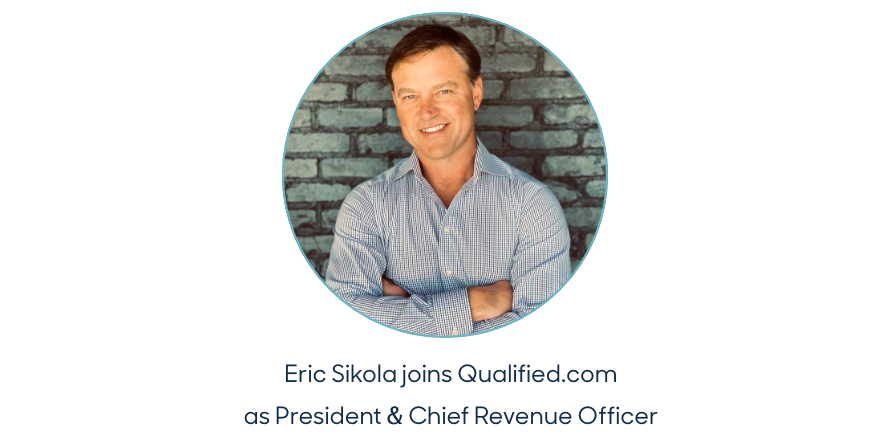 Eric Sikola joins Qualified.com as President & Chief Revenue Officer
