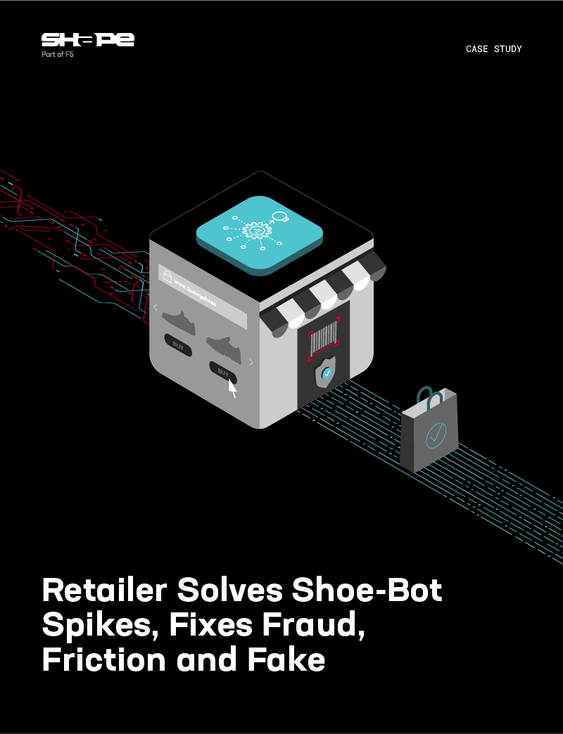 Retailer Solves Shoe-Bot Spikes,Fixes Fraud, Friction and Fake