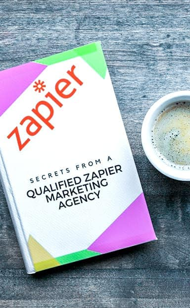 Secrets from a Qualified Zapier Marketing Agency