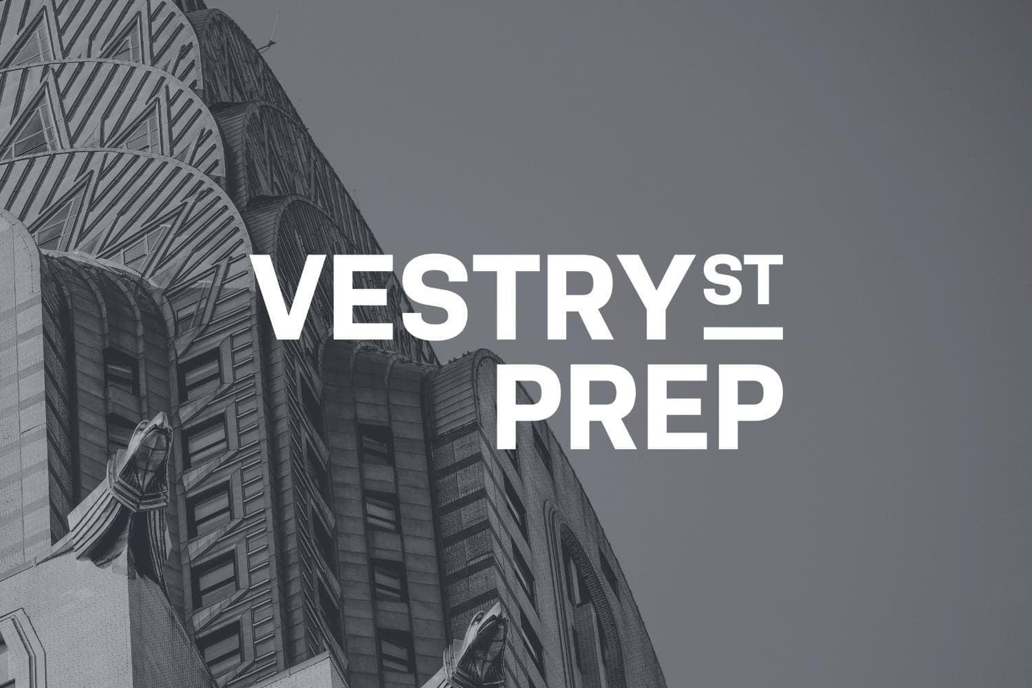 Vestry Street Prep logo over a monochrome photo of the Chrysler Building.