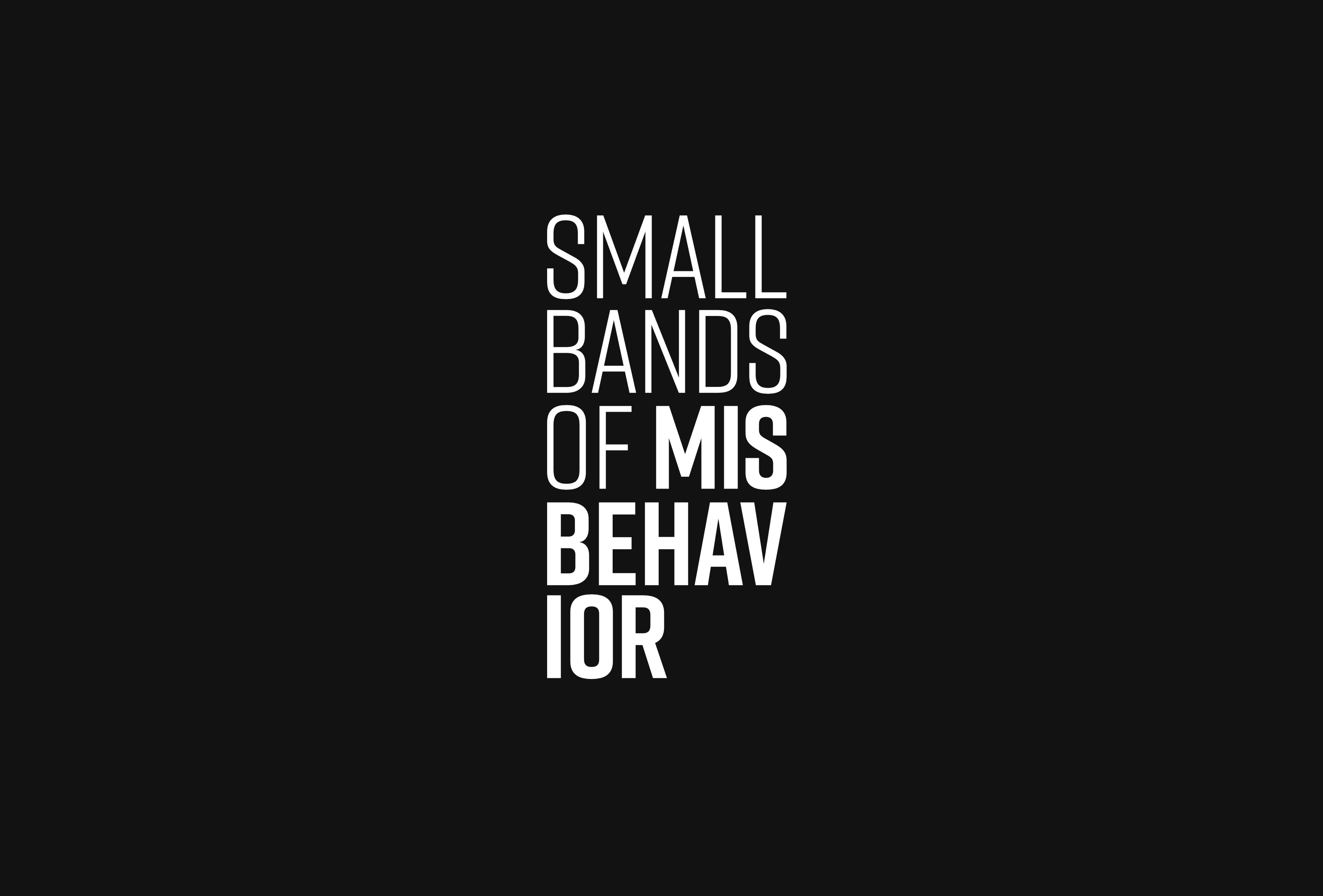 Small Bands of Misbehavior