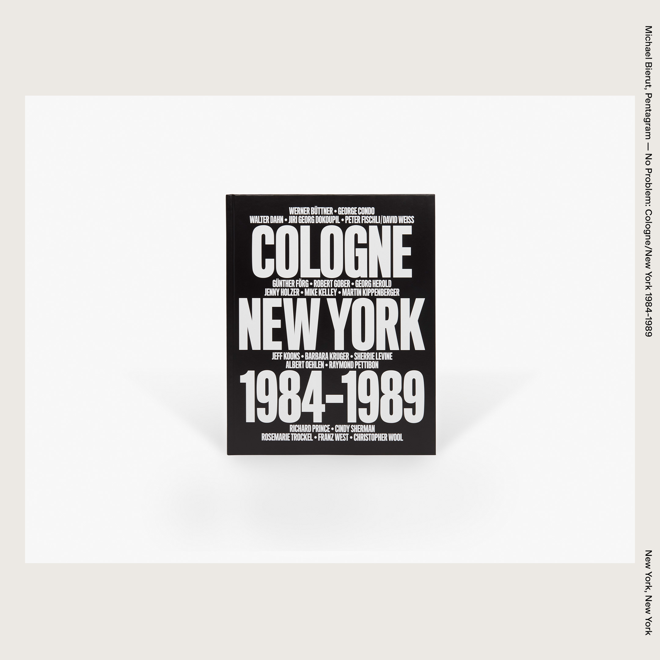 Michael Bierut, Pentagram — No Problem: Cologne/New York 1984-1989