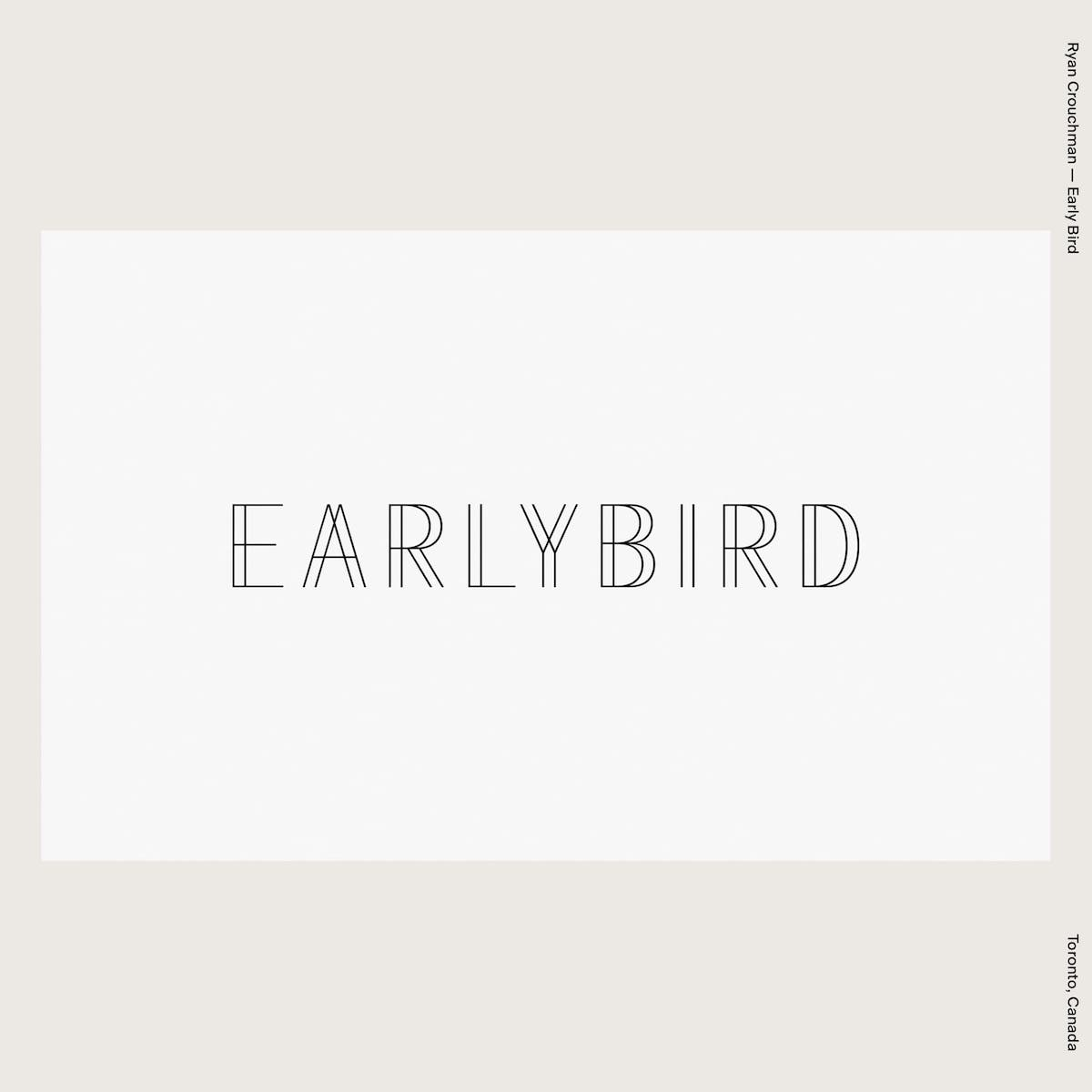 Ryan Crouchman — Early Bird
