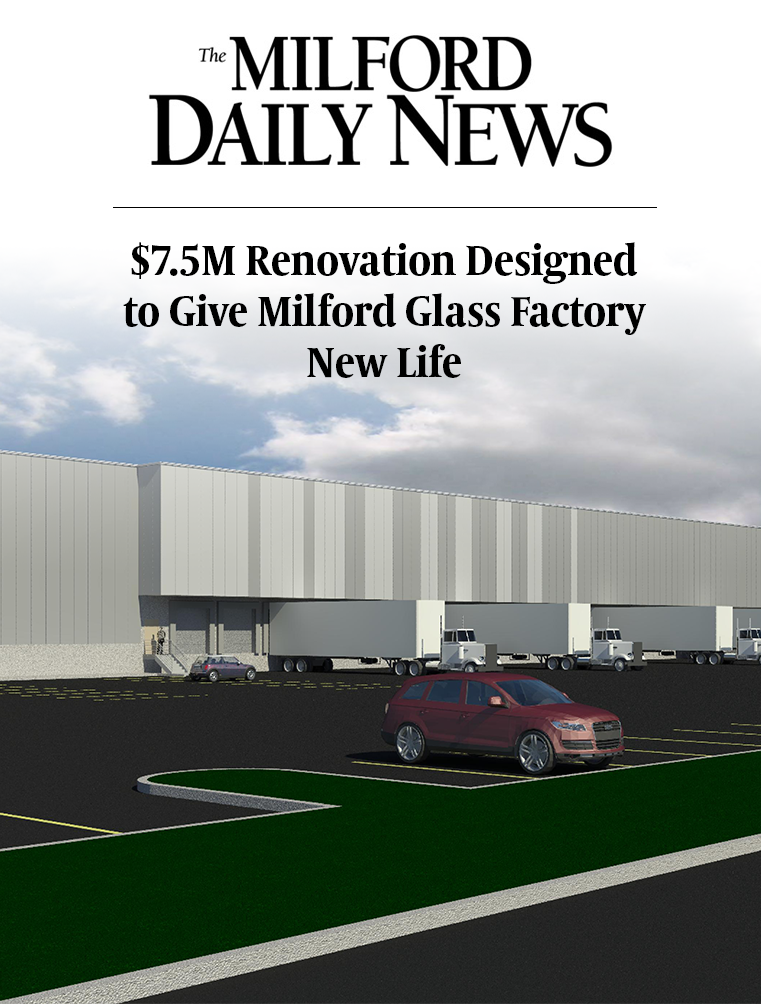 $7.5M Renovation Designed to Give Milford Glass Factory New Life