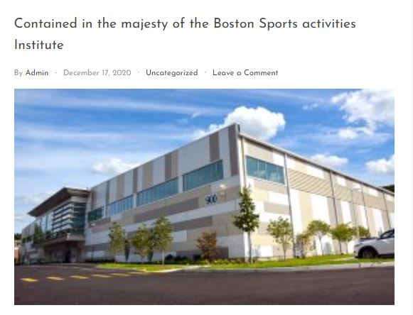 Contained in the Majesty of the Boston Sports Institute