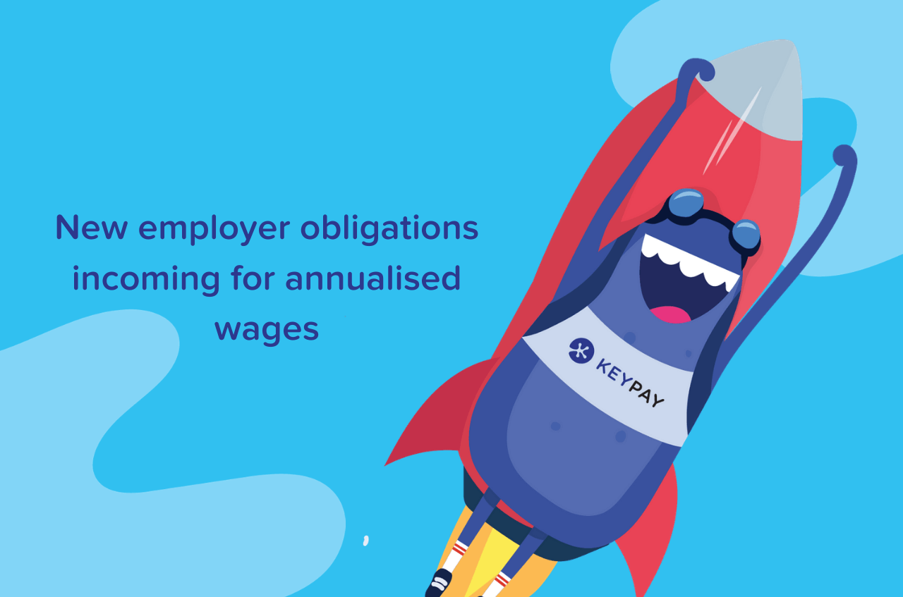 The 2020 Modern Award changes bring new obligations surrounding annualised wages