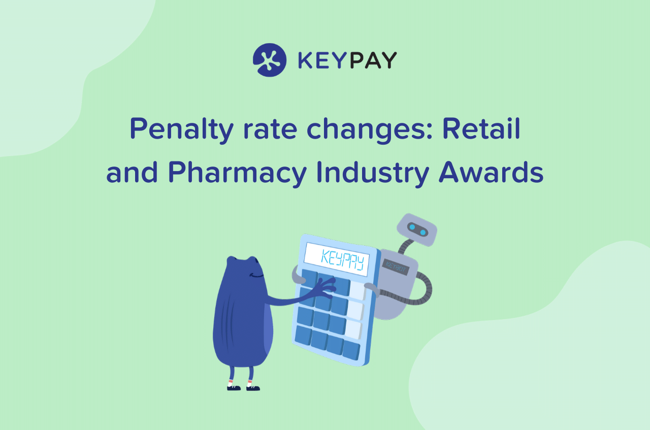 Penalty rate changes to Pharmacy and Retail industry awards