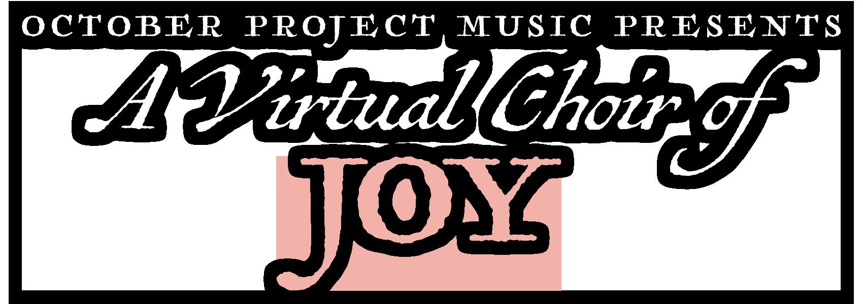 A Virtual Choir of JOY