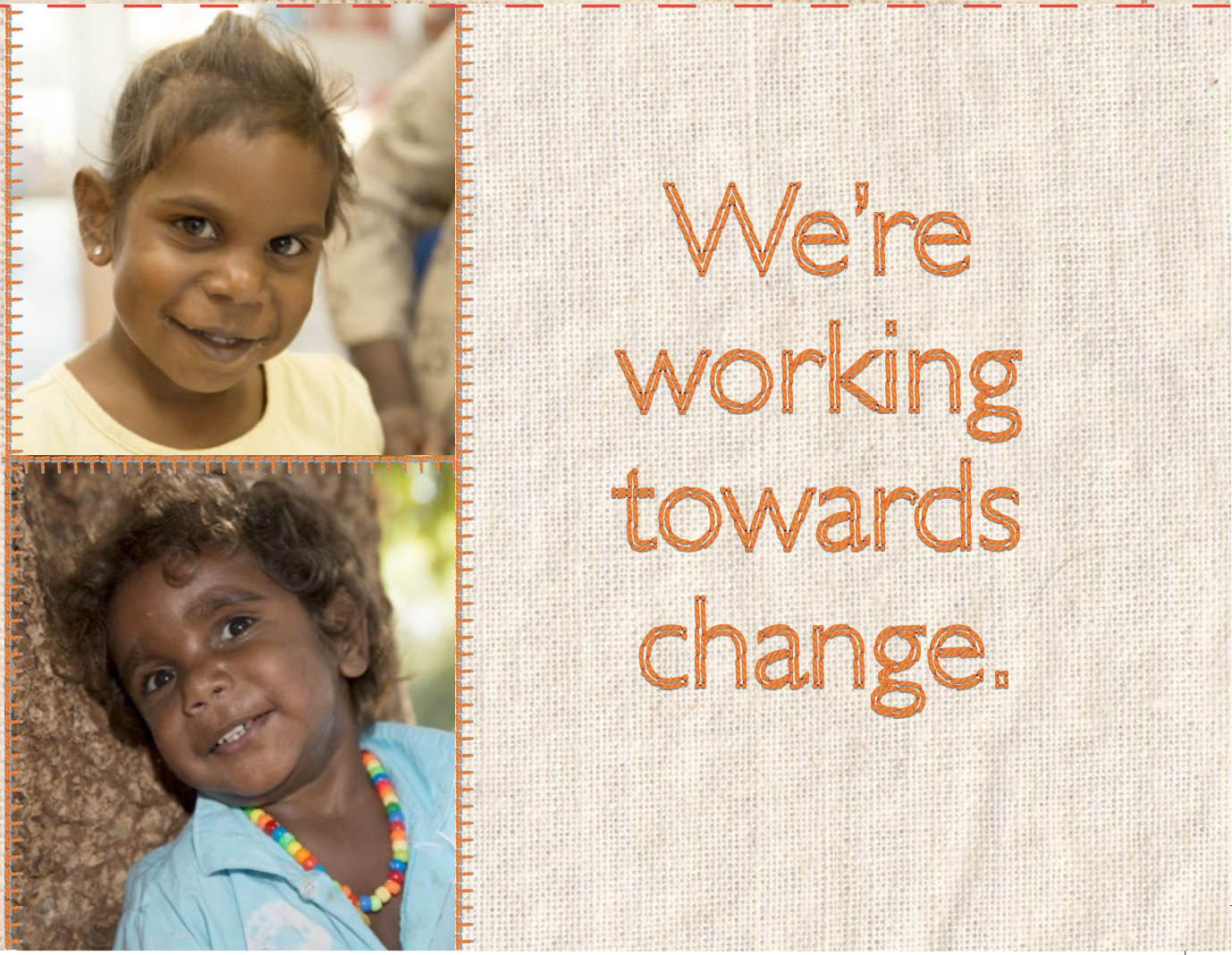 "Photos of two young Aboriginal girls. Text on image says ""We're working towards change"""