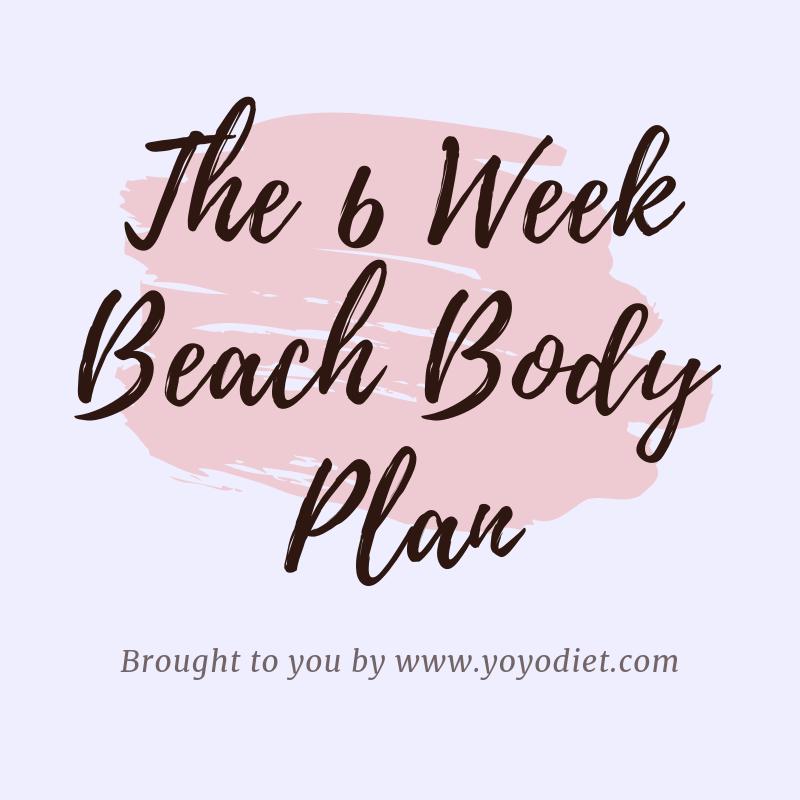 6 Week Beach Body Diet