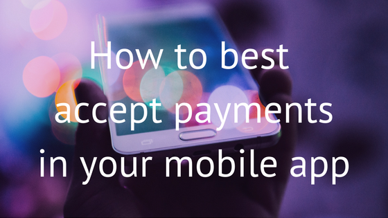 Accepting Payments in Your Mobile App - Spreedly Blog