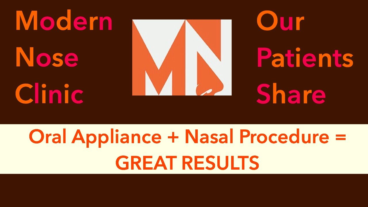 The Oral Appliance + Nasal Surgery = Great Results