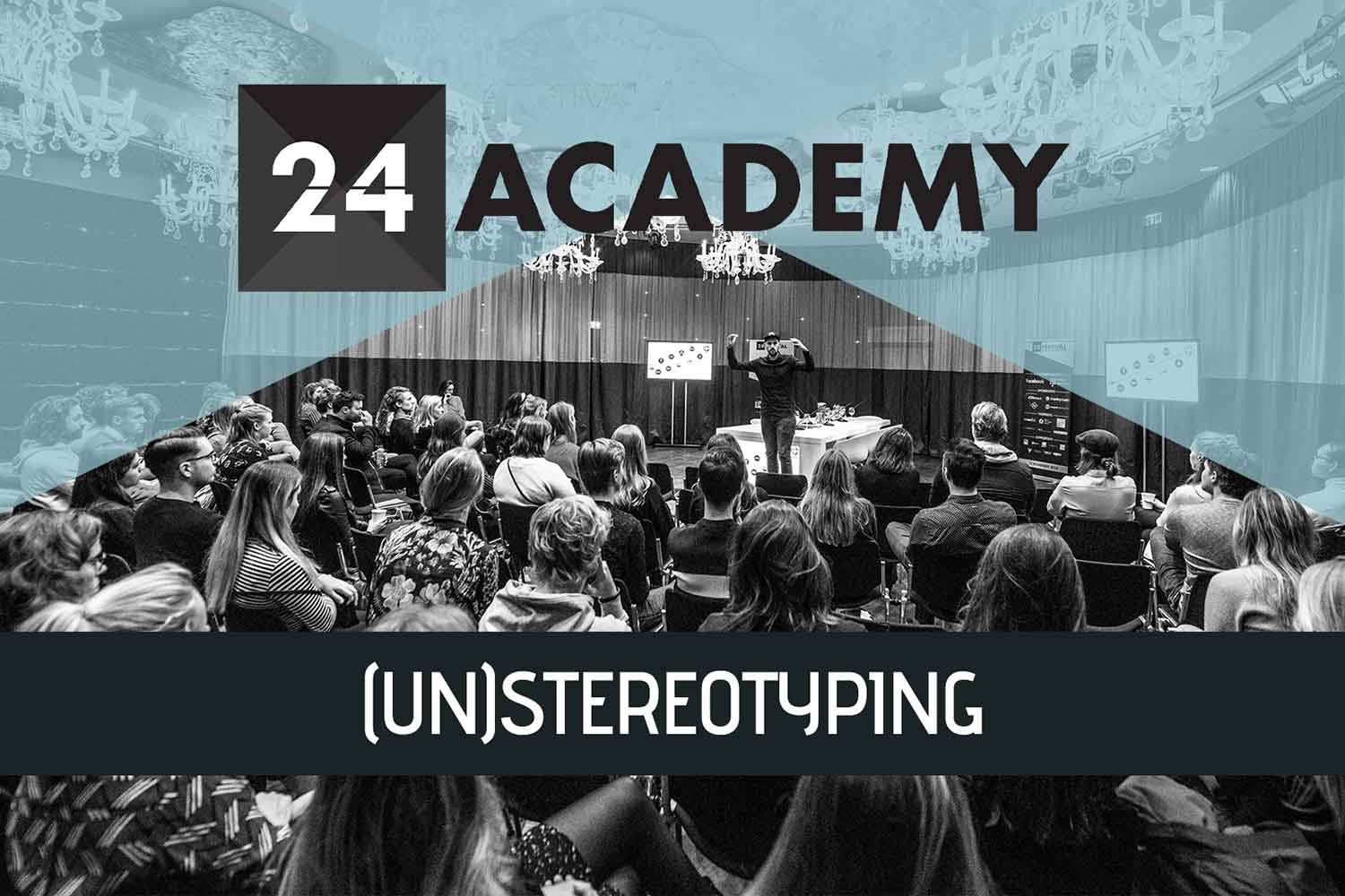 24Academy 2019 – (UN)Stereotyping