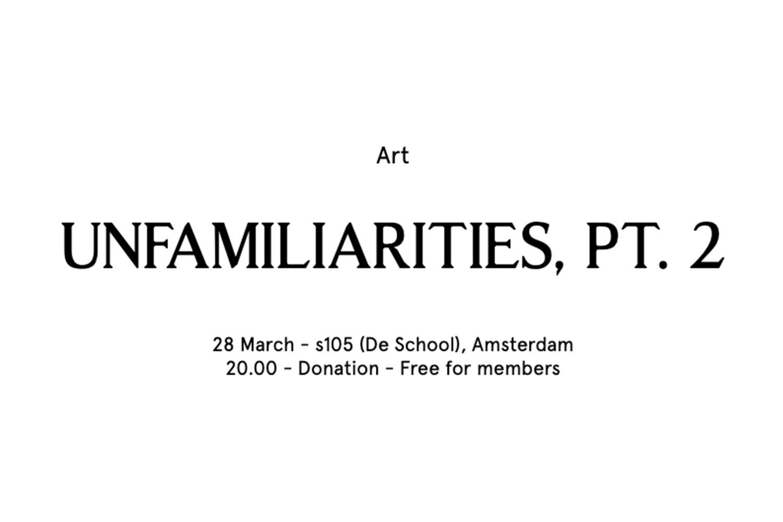 Unfamiliarities, pt. 2