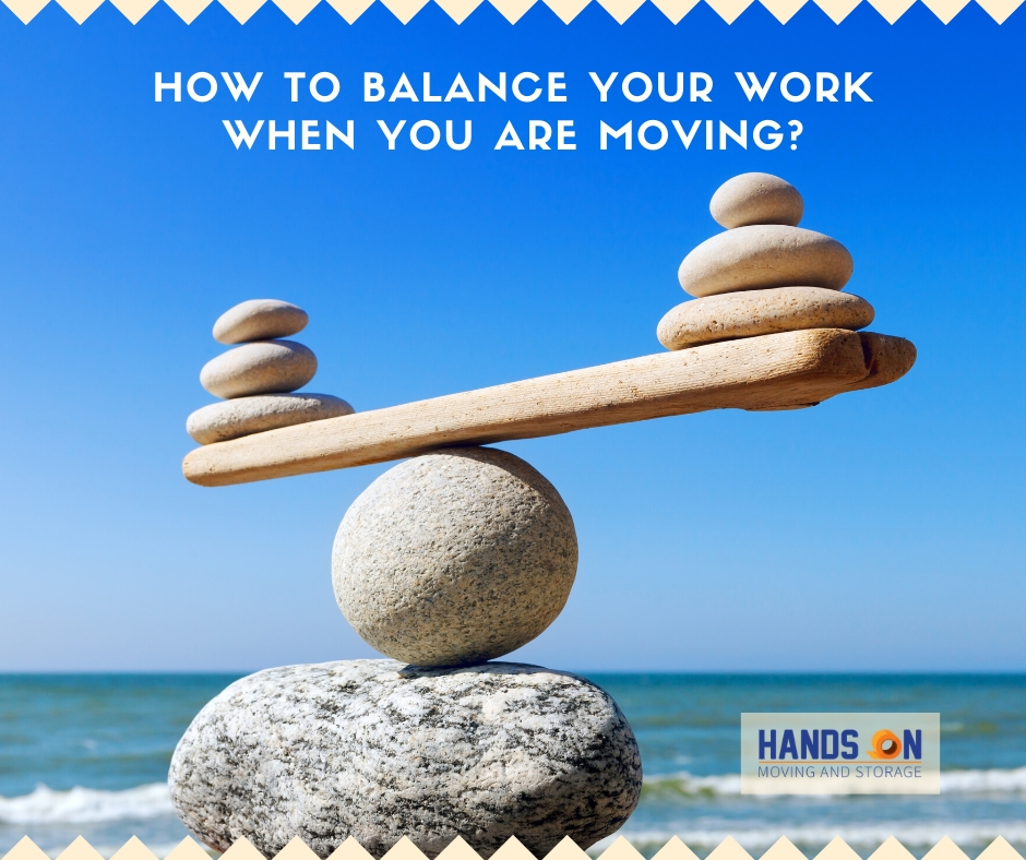 How to Balance Your Work When You Are Moving