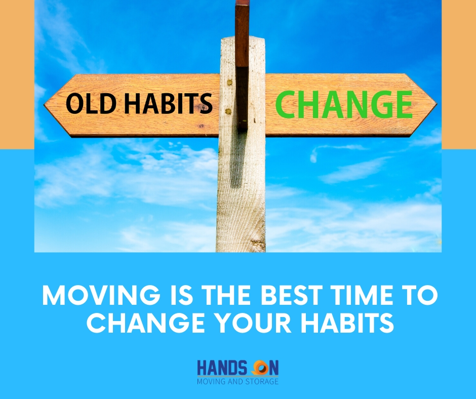 Moving Is the Best Time to Change Your Habits