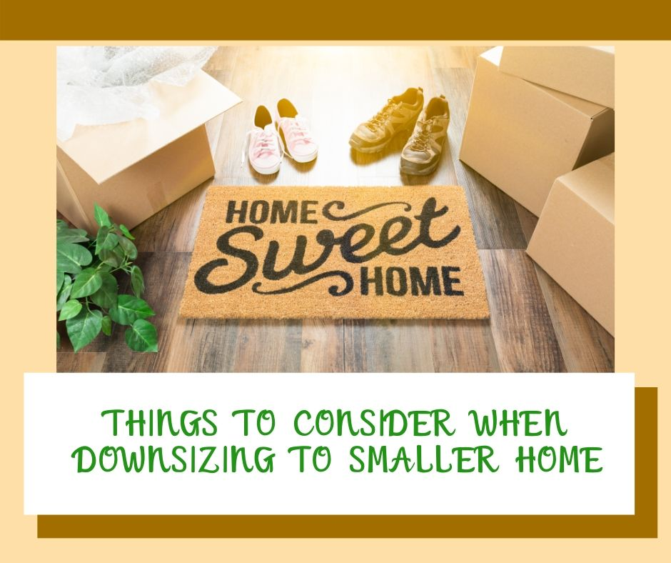 Things to Consider When Downsizing to a Smaller Home