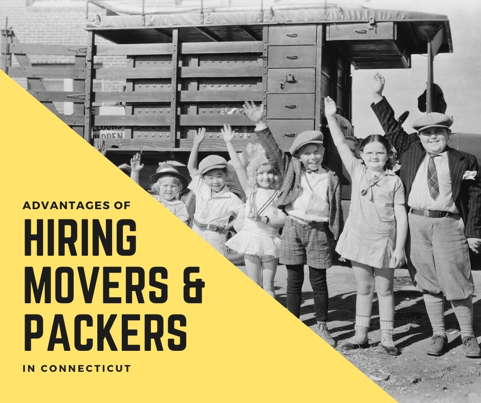 Advantages of Hiring Movers & Packers in Connecticut