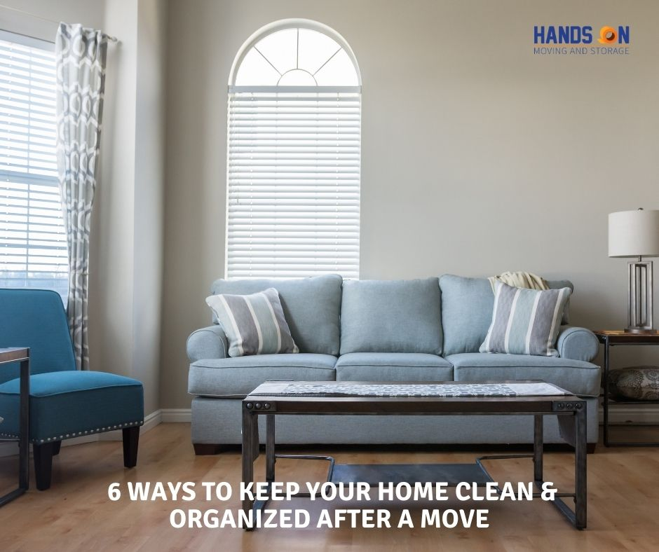 6 Ways To Keep Your Home Clean & Organized After a Move