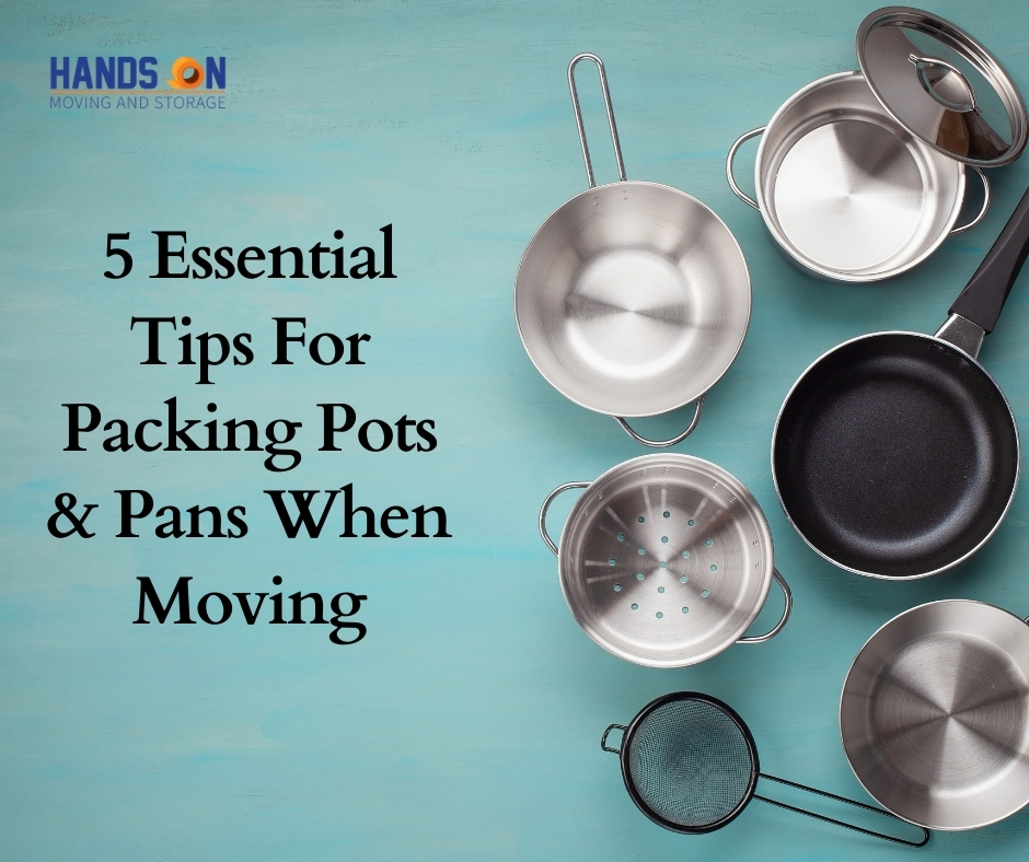 5 Essential Tips For Packing Pots & Pans When Moving