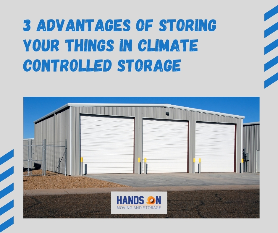 3 Advantages of Storing Your Things In Climate Controlled Storage