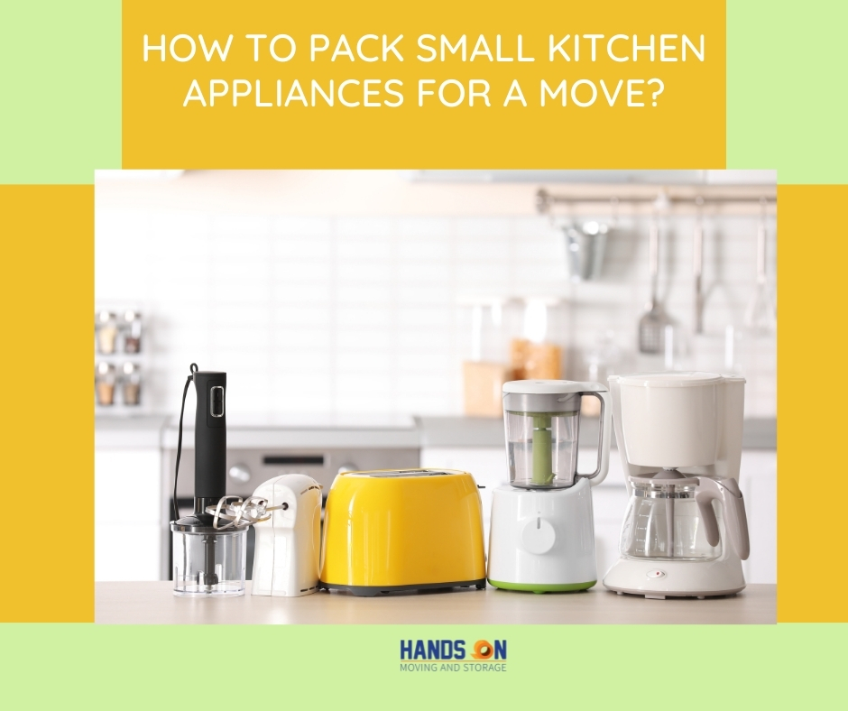 How to Pack Small Kitchen Appliances for a Move?