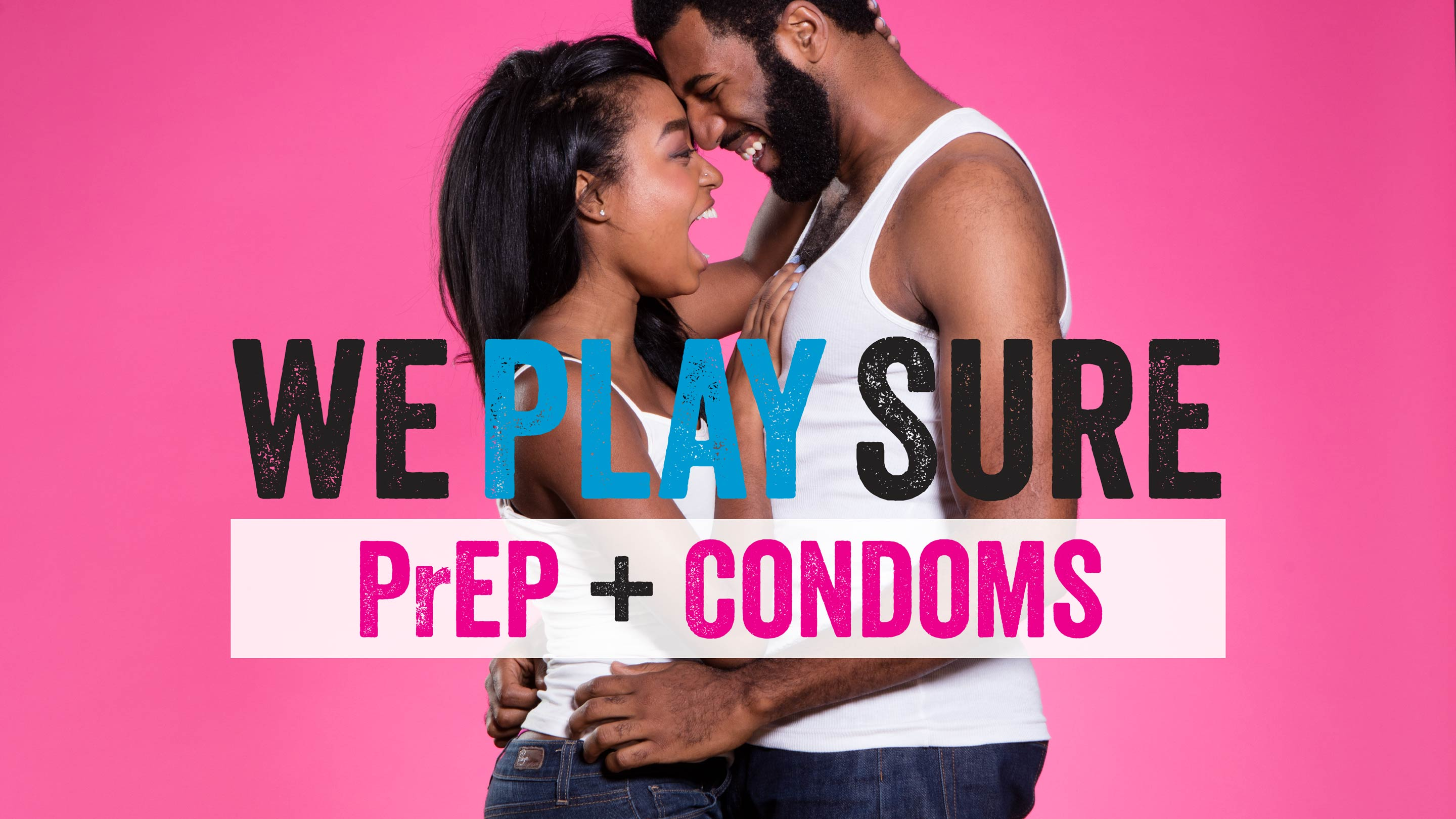 "NYC HIV Awareness ad of a African American couple hugging each other that says ""We Play Sure. PrEP and Condoms."""