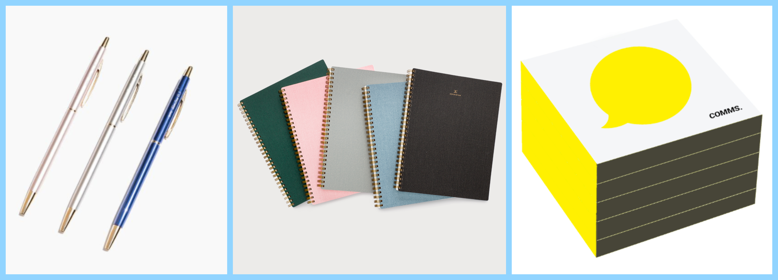 Stationery essentials: Pens/pencils, notebooks, post-its