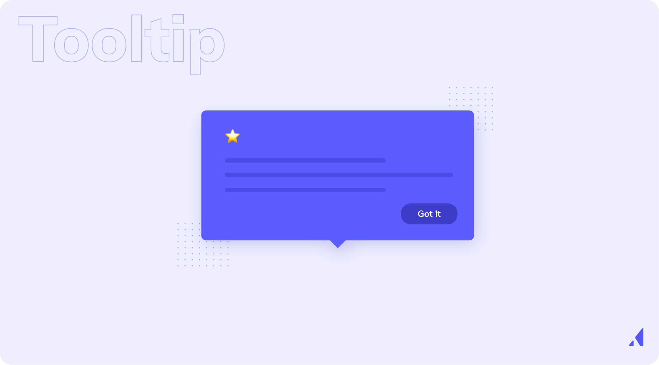 Tooltips are small UX UI elements that are good for walkthroughs and product tours.