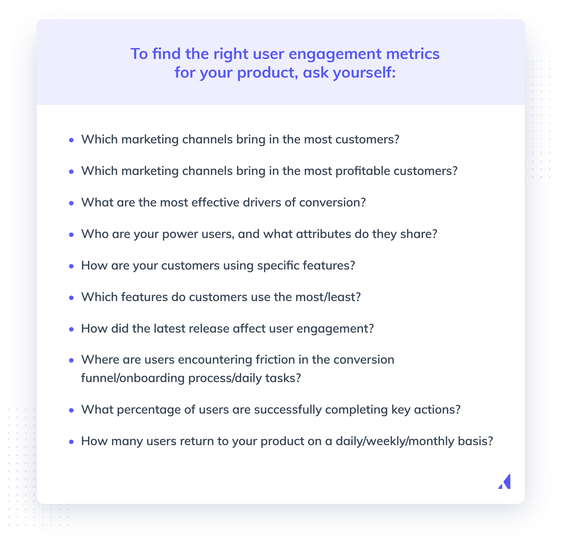 How to find the right user engagement metrics. Questions for product managers to ask.