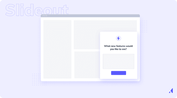 Slideouts are UI UX elements that are great for user onboarding and in-app messages.