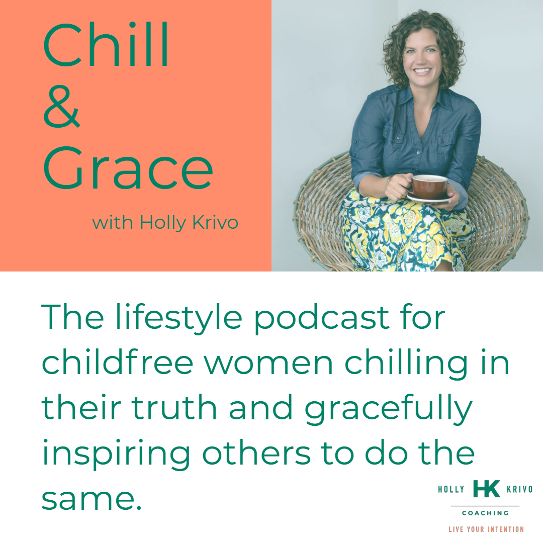 Chill & Grace Podcast - Childfree & the Must Be Nice Syndrome with Whitney & Blair