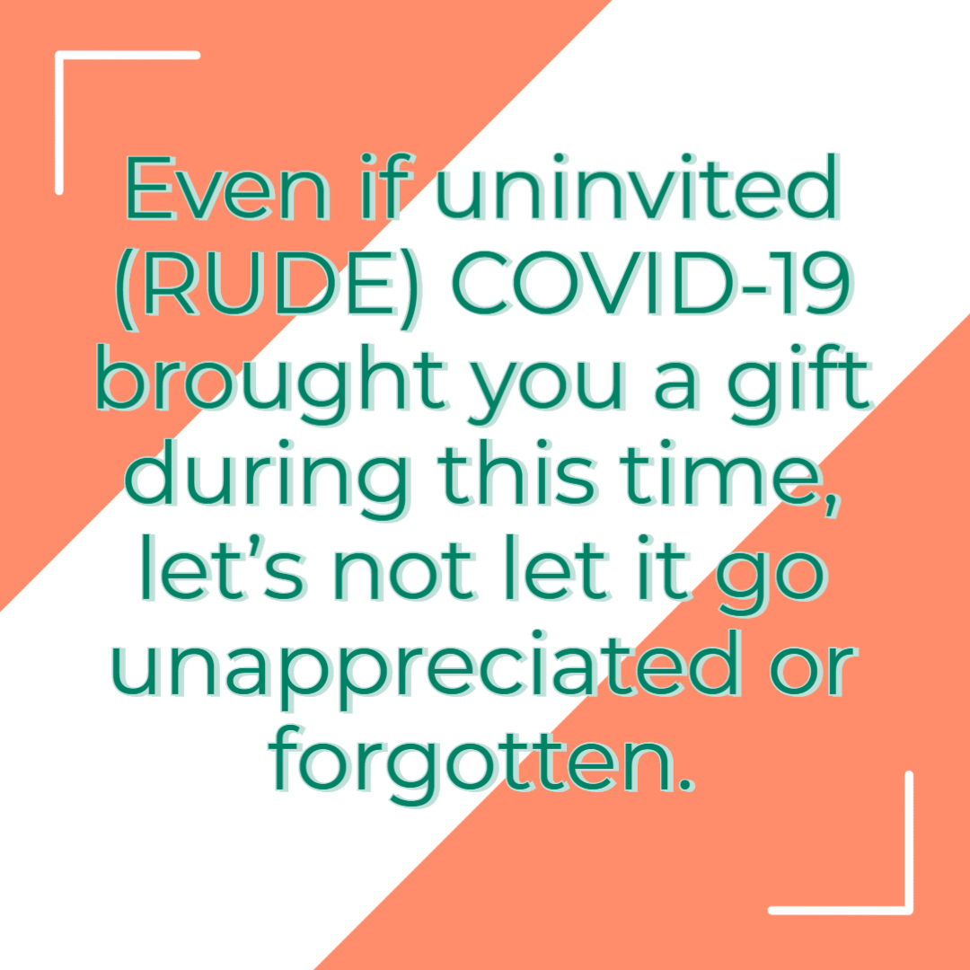 Why We Should be Grateful for Our COVID-19 Parting Gift
