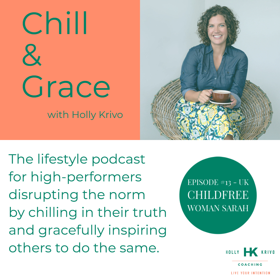 Chill & Grace Podcast - Overcoming the Childfree Stigma with Sarah