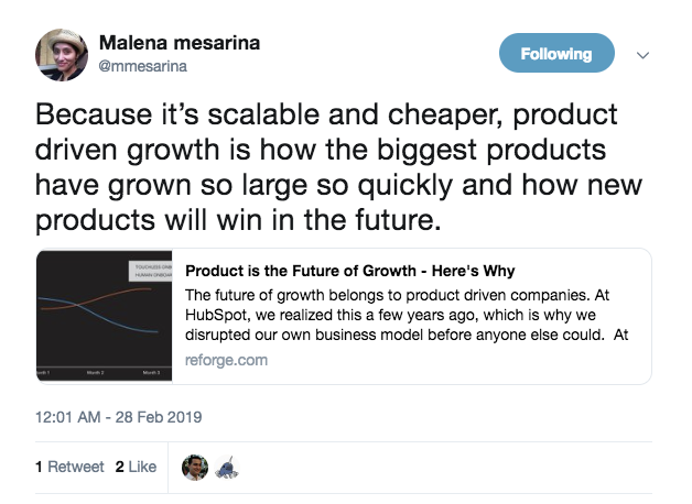 "A tweet from Malena Mesarina that says, "" Beacuse it's scalable and cheaper, product driven growth is how the biggest products have grown so large so quickly and how new products will win in the future."""