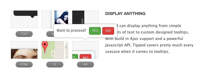 This is a very simple javascript tooltip that has a powerful javascript api and built in Ajax support. It shows a screenshot of a tooltip with yes no options and two buttons.