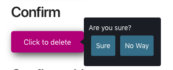 this is a screenshot example of a tooltip that appears when you click a button it has two buttons for confirm or cancel. This query tooltip supports html content.