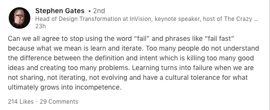 This is a linkedin status from the head of design at invision, stephen gates. He argues that product managers should stop using the term flail and start using the word learn.