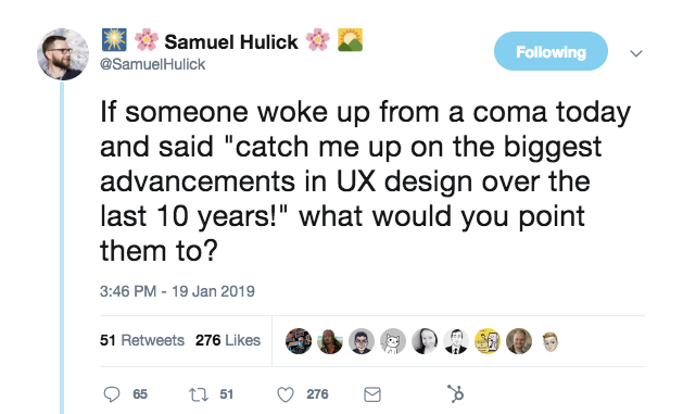 This is a tweet from Samuel Hulick asking what were the biggest ux design milestones of the past 10 years?